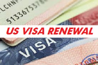US Visa Renewal – Things you need to know